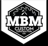 MBM Custom Construction
